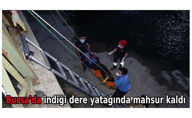 Bursa'da indiği dere yatağında mahsur kaldı