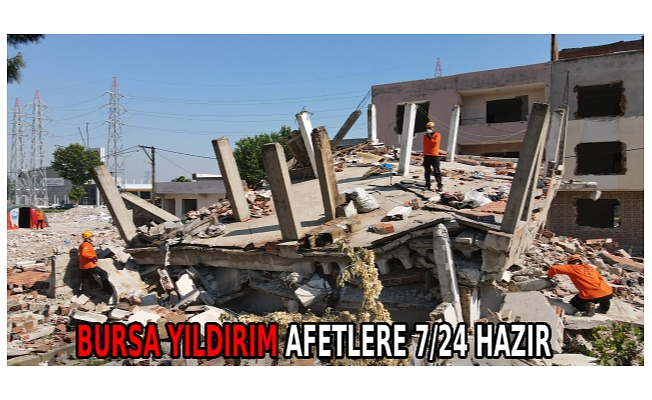 BURSA YILDIRIM AFETLERE 7/24 HAZIR