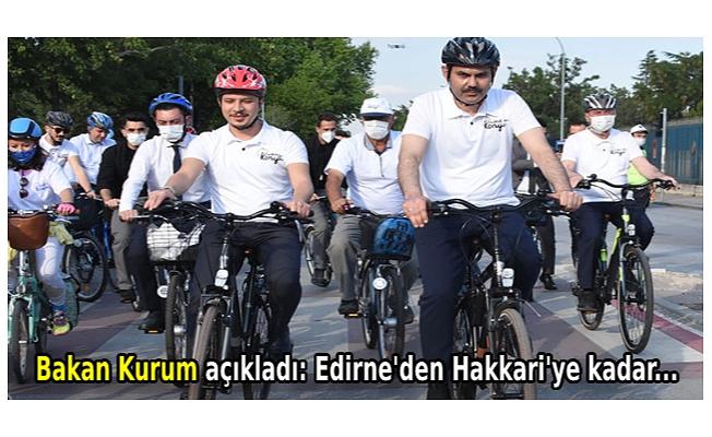 Çevre ve Şehircilik Bakanı Kurum açıkladı: Edirne'den Hakkari'ye kadar...