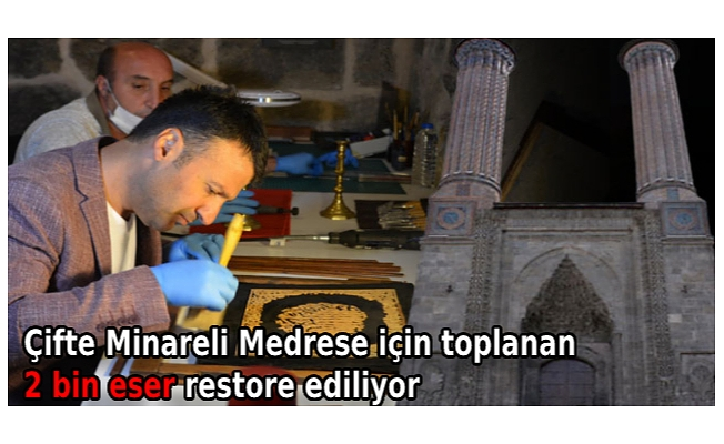Çifte Minareli Medrese için toplanan 2 bin eser restore ediliyor