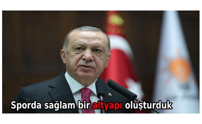 Cumhurbaşkanı Erdoğan: Sporda sağlam bir altyapı oluşturduk