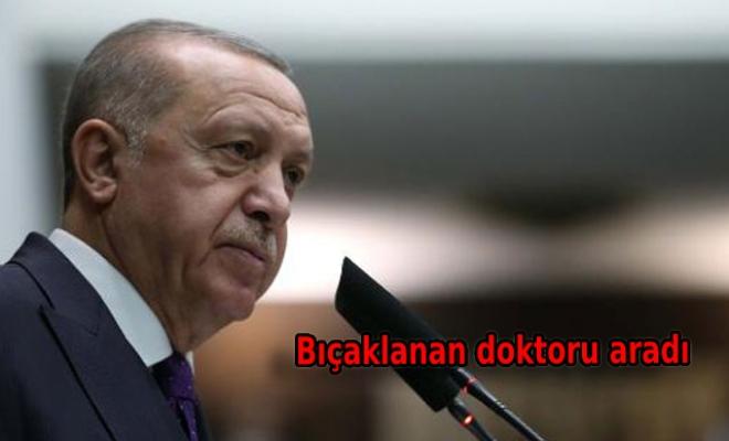 Cumhurbaşkanı Erdoğan'dan bıçaklanan doktora 'geçmiş olsun' telefonu