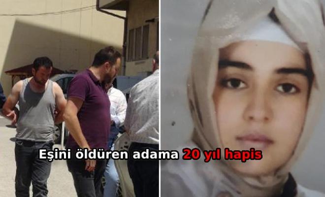 Gökcen'i öldüren eşine 20 yıl hapis cezası