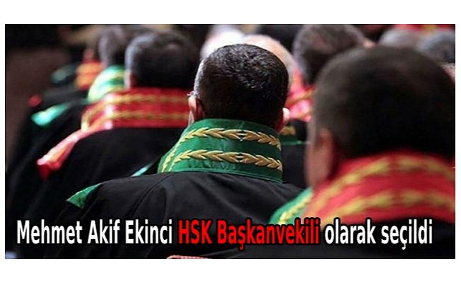 Mehmet Akif Ekinci HSK Başkanvekili olarak seçildi
