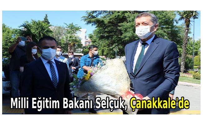 Milli Eğitim Bakanı Selçuk, Çanakkale'de