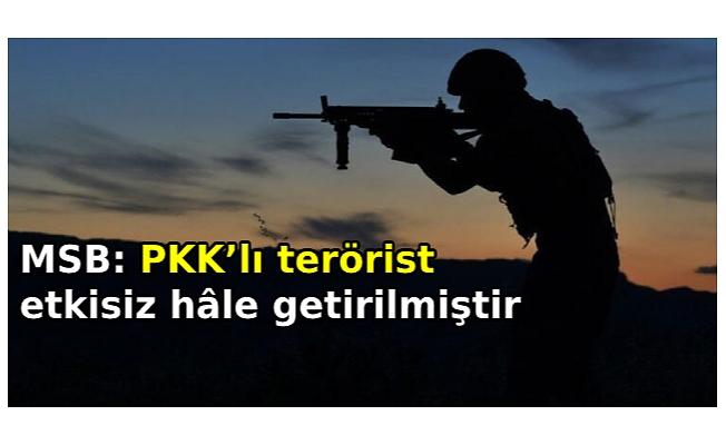 MSB: PKK'lı terörist etkisiz hâle getirilmiştir