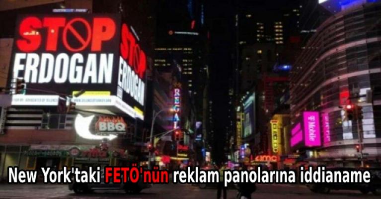 New York'taki FETÖ'nün reklam panolarına iddianame