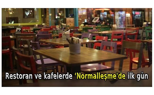 Restoran ve kafelerde 'Normalleşme'de ilk gün