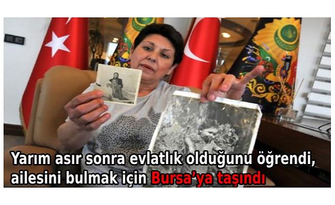 Yarım asır sonra evlatlık olduğunu öğrendi, ailesini bulmak için Bursa'ya taşındı