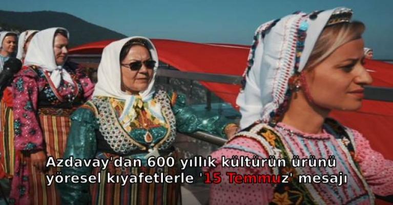 Azdavay'dan 600 yıllık kültürün ürünü yöresel kıyafetlerle '15 Temmuz' mesajı
