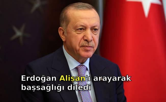 Erdoğan Alişan'ı arayarak başsağlığı diledi