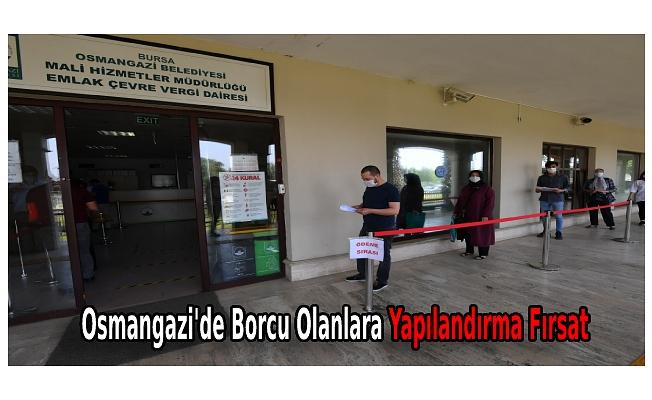Osmangazi'de Borcu Olanlara Yapılandırma Fırsat