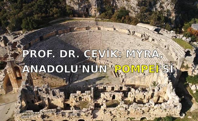 Prof. Dr. Çevik: Myra, Anadolu'nun 'Pompei'si