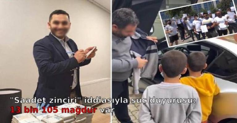"""""""Saadet zinciri"""" iddiasıyla suç duyurusu: 13 bin 105 mağdur var"""