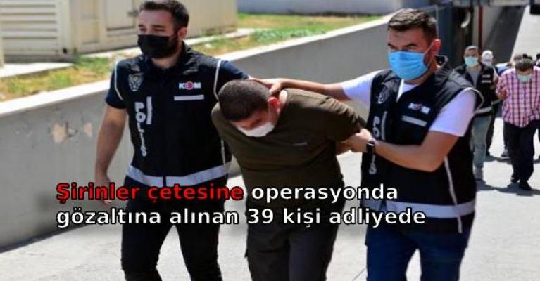 Şirinler çetesine operasyonda gözaltına alınan 39 kişi adliyede