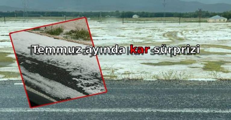 Temmuz ayında kar sürprizi