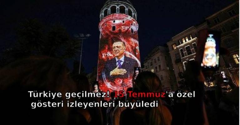 Türkiye geçilmez! 15 Temmuz'a özel gösteri izleyenleri büyüledi