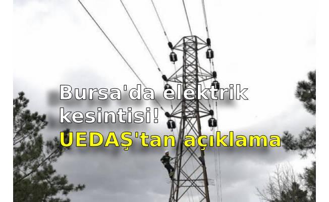 Bursa'da elektrik kesintisi! UEDAŞ'tan açıklama geldi