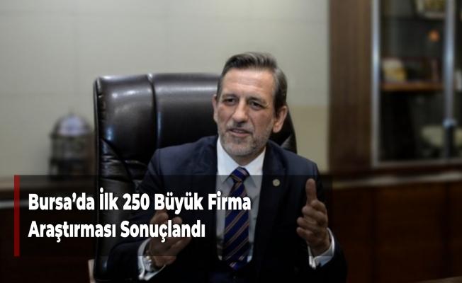 Bursa'da İlk 250 Büyük Firma Araştırması Sonuçlandı