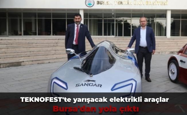 TEKNOFEST'te yarışacak elektrikli araçlar Bursa'dan yola çıktı