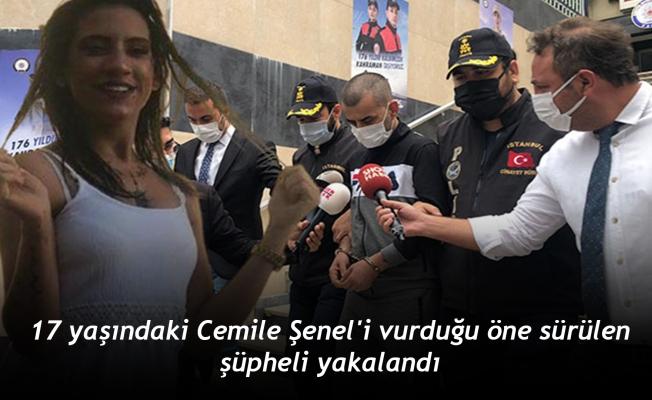 17 yaşındaki Cemile Şenel'i vurduğu öne sürülen şüpheli yakalandı