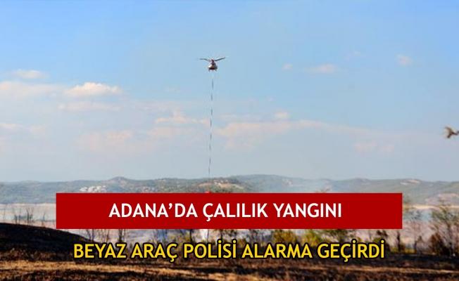 Adana'da çalılık yangını; beyaz araç polisi alarma geçirdi