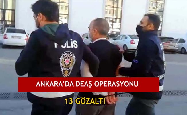 Ankara'da DEAŞ operasyonu: 13 gözaltı