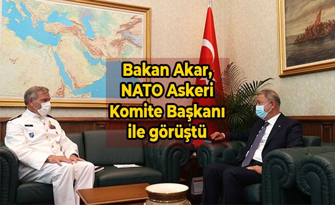 Bakan Akar, NATO Askeri Komite Başkanı ile görüştü