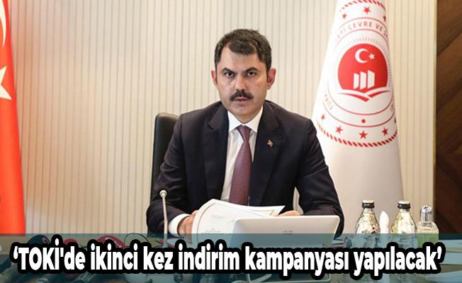 Bakan Kurum: TOKİ'de ikinci kez indirim kampanyası yapılacak