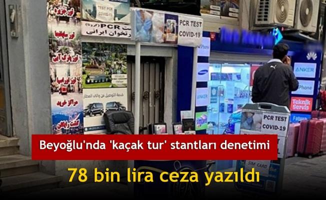 Beyoğlu'nda 'kaçak tur' stantları denetimi; 78 bin lira ceza yazıldı