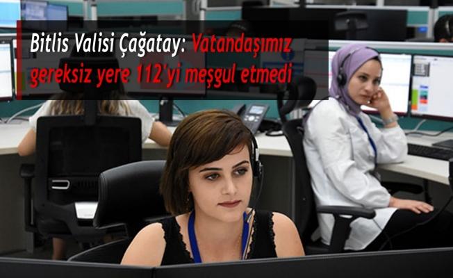 Bitlis Valisi Çağatay: Vatandaşımız gereksiz yere 112'yi meşgul etmedi