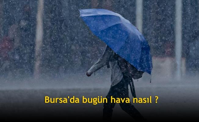 Bursa'da bugün hava nasıl ?
