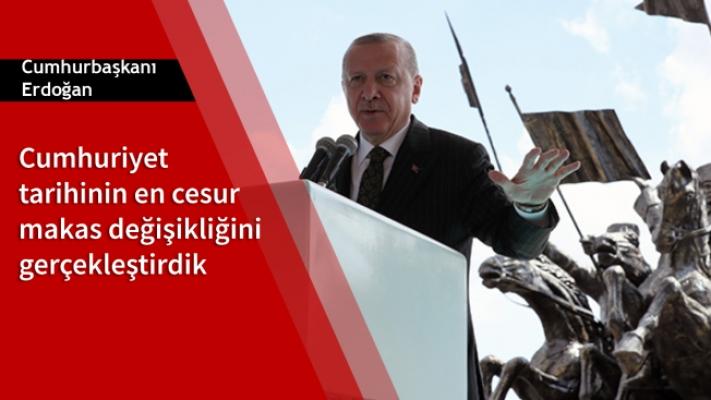 Cumhurbaşkanı Erdoğan: Cumhuriyet tarihinin en cesur makas değişikliğini gerçekleştirdik