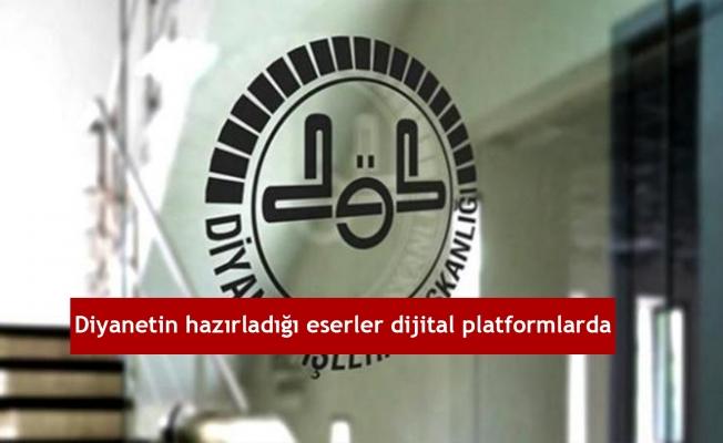 Diyanetin hazırladığı eserler dijital platformlarda