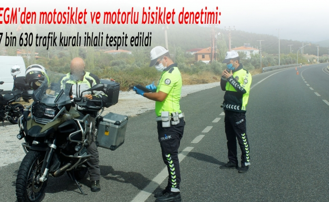 EGM'den motosiklet ve motorlu bisiklet denetimi: 7 bin 630 trafik kuralı ihlali tespit edildi