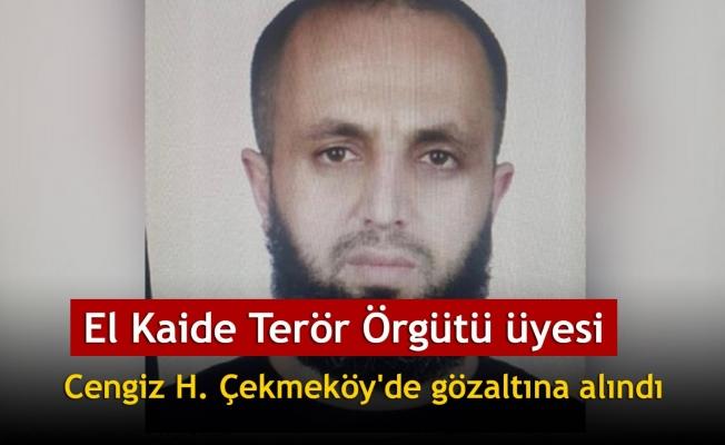 El Kaide Terör Örgütü üyesi Cengiz H. Çekmeköy'de gözaltına alındı