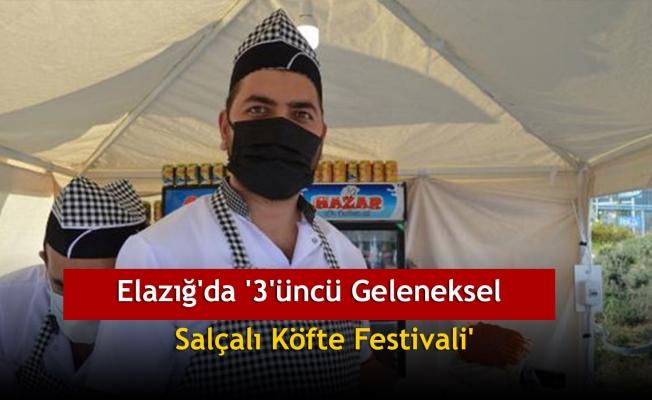 Elazığ'da '3'üncü Geleneksel Salçalı Köfte Festivali'