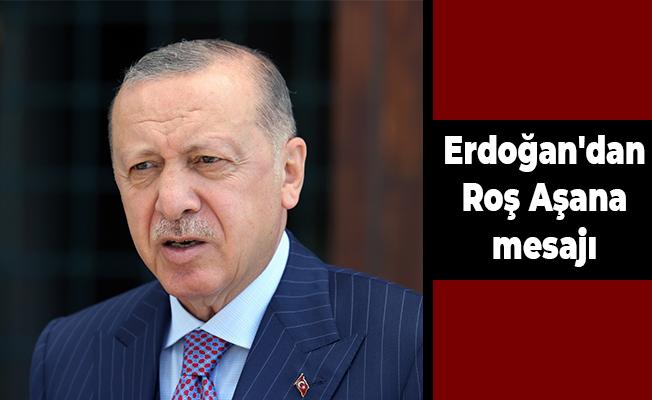 Erdoğan'dan Roş Aşana mesajı