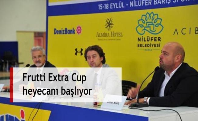 Frutti Extra Cup heyecanı başlıyor
