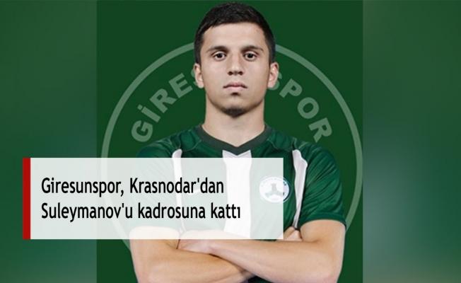 Giresunspor, Krasnodar'dan Suleymanov'u kadrosuna kattı