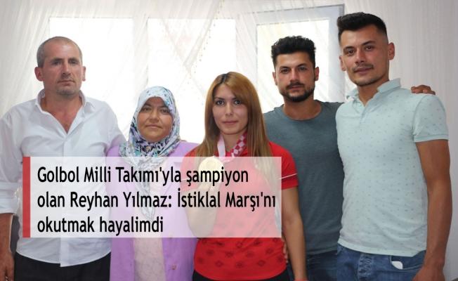 Golbol Milli Takımı'yla şampiyon olan Reyhan Yılmaz: İstiklal Marşı'nı okutmak hayalimdi