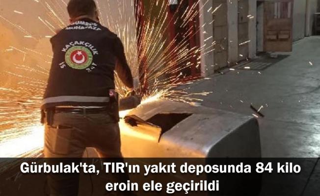 Gürbulak'ta, TIR'ın yakıt deposunda 84 kilo eroin ele geçirildi