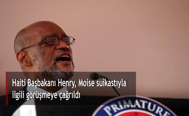 Haiti Başbakanı Henry, Moise suikastıyla  ilgili görüşmeye çağrıldı