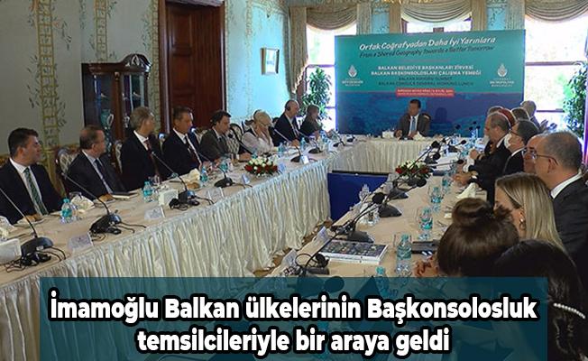 İmamoğlu Balkan ülkelerinin Başkonsolosluk temsilcileriyle bir araya geldi