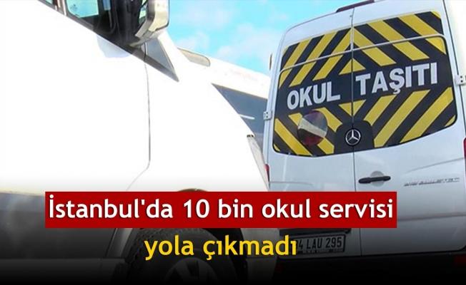 İstanbul'da 10 bin okul servisi yola çıkmadı