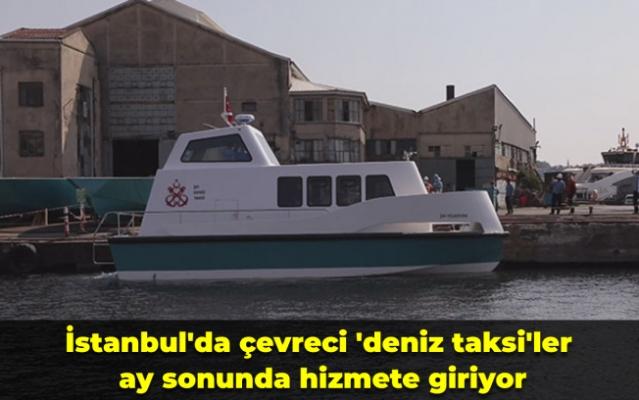 İstanbul'da çevreci 'deniz taksi'ler ay sonunda hizmete giriyor