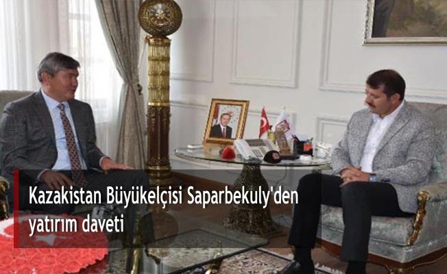 Kazakistan Büyükelçisi Saparbekuly'den yatırım daveti