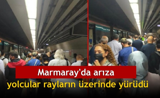 Marmaray'da arıza; yolcular rayların üzerinde yürüdü