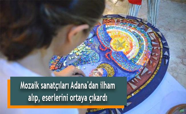 Mozaik sanatçıları Adana'dan ilham alıp, eserlerini ortaya çıkardı