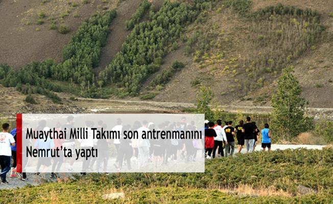 Muaythai Milli Takımı son antrenmanını Nemrut'ta yaptı